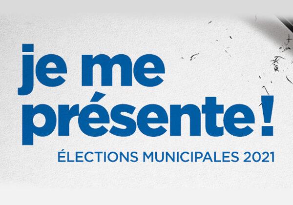 Élections municipales 2021 : « Je me présente ! »